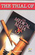 The Trial of The Medical Mafia