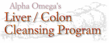 Alpha Omega's Liver / Colon Cleansing Program