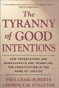 Tyranny of Good Intentions